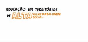 Animação: Educação em territórios de alta vulnerabilidade