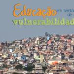 Apresentação - Pesquisa Educação em territórios de alta vulnerabilidade