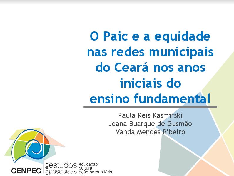 Apresentação: O Paic e a equidade nas redes municipais do Ceará nos anos iniciais do ensino fundamental