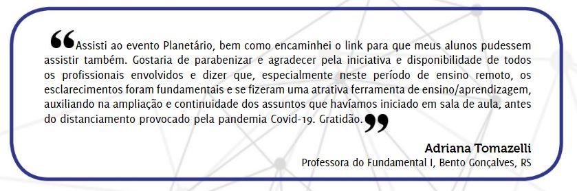 Depoimento de professora que participou da sessão gratuita (live), publicada na Revista Planetaria.