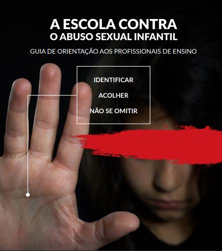 A escola contra o abuso sexual infantil: guia de orientação aos profissionais de ensino
