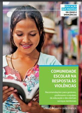 Comunidade escolar na resposta às violências – Recomendações para gestores, professores e equipes da educação e dos demais serviços territoriais